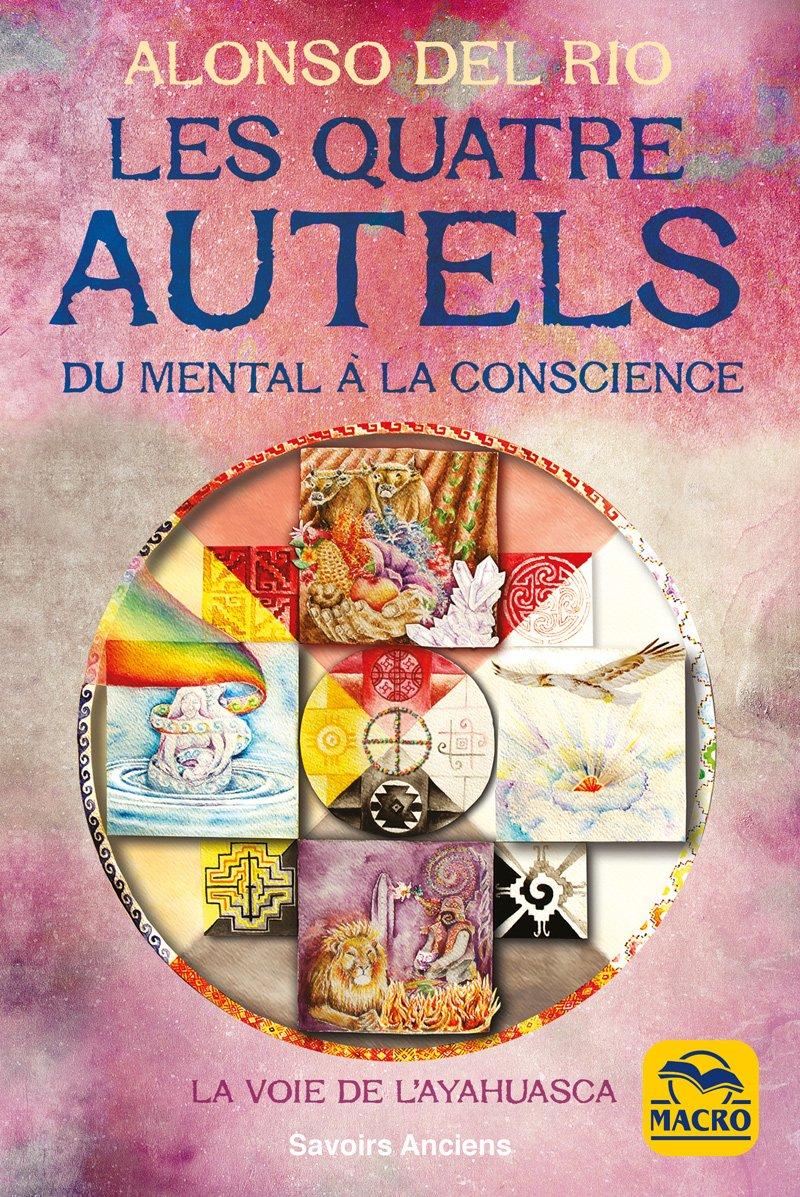 c02a13cd93460 Les Quatre Autels - LIVRE de Alfonso Del Rio