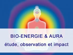 Où trouver notre potentiel énergétique, où trouver notre Aura ?