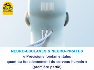 Neuro-esclaves Neuro-pirates Part. 2 : Les manipulations et le cerveau