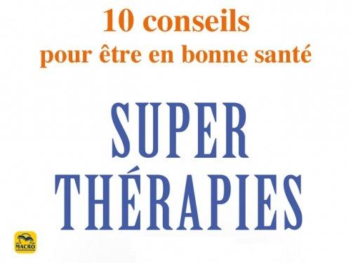 10 conseils pour être en bonne santé (super-thérapie)