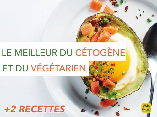 Le régime cétogène (keto) à la sauce végétarienne ! (2 recettes)