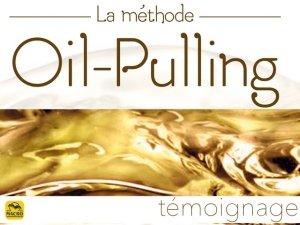 Bien-faits du Oil-Pulling (bain de bouche à l'huile végétale) : témoignage !