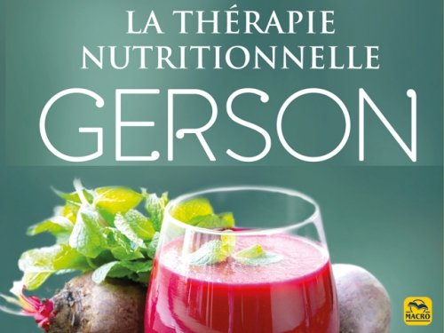 """L'approche thérapeutique de """"la cure Gerson"""" (2/2)"""