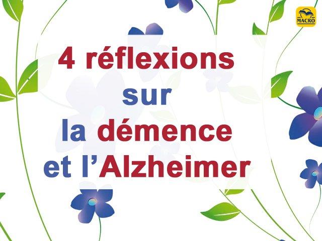 4 réflexions sur la démence et l'Alzheimer