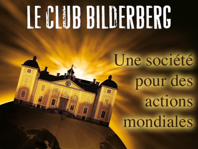 Qu'est-ce que le Club Bilderberg ?