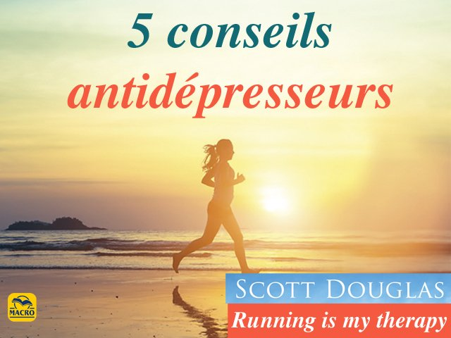 Running thérapie - 5 conseils antidépresseurs !