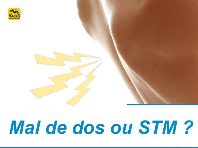 MAL de DOS  ou Syndrome de Tension Musculaire (ou STM) ?