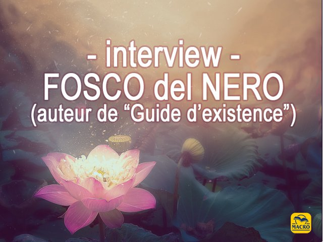 Interview : Fosco del Nero (auteur de Guide d'existence)