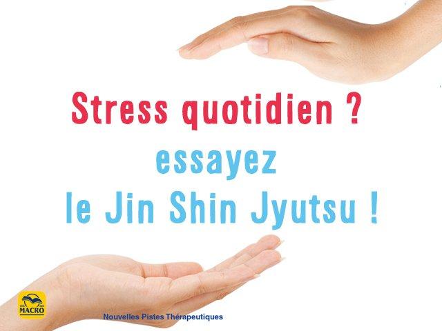 Stress quotidien ? pratiquez le Jin Shin Jyutsu !