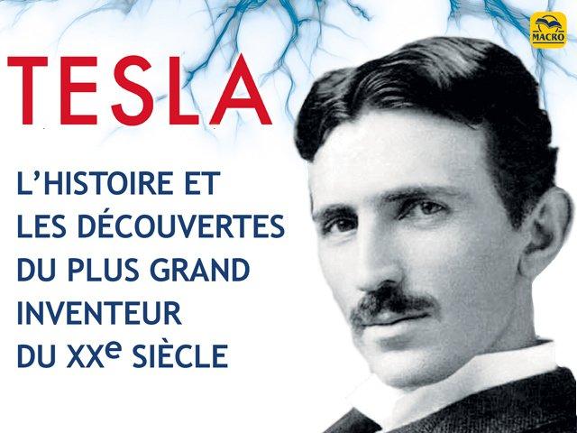 Nikola TESLA : un homme et une légende effacée ?