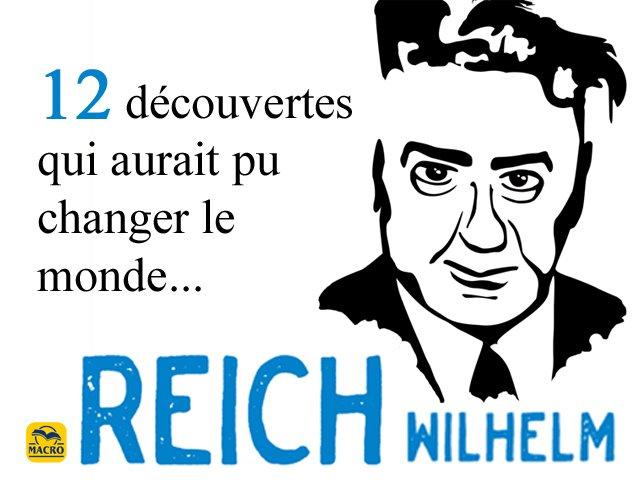 12 découvertes qui aurait pu changer le monde (Wilhelm Reich)