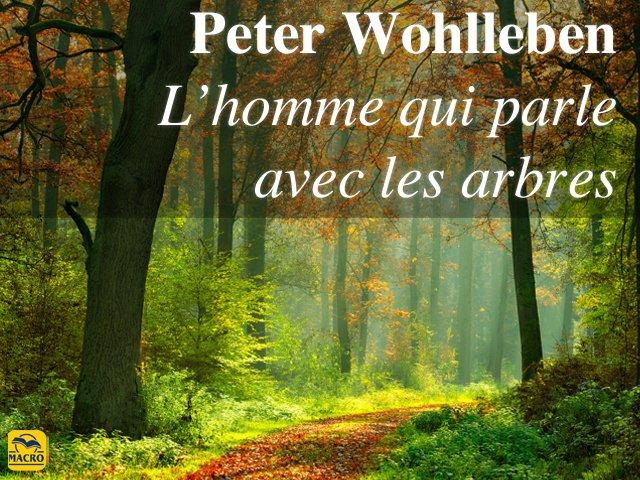 Peter Wohlleben : L'homme qui parle avec les arbres
