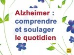 Alzheimer : comprendre et soulager le quotidien