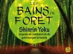 SHINRIN YOKU ( ou comment faire un