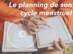 Pourquoi faire un planning de son cycle menstruel ?