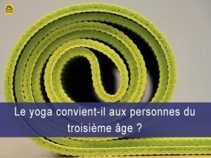 Le yoga convient-il aux personnes du troisième âge?
