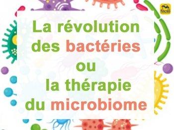 La révolution des bactéries ! (microbiome)