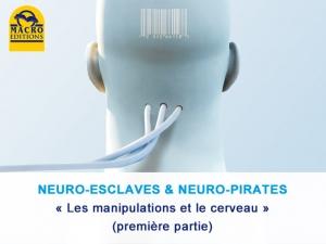 Neuro-esclaves Neuro-pirates Part. 1