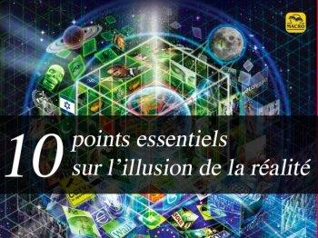 10 points essentiels sur l'illusion de la réalité