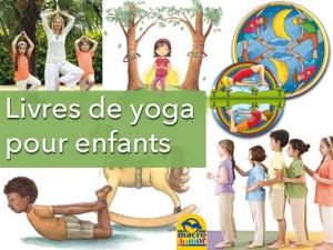 Le YOGA pour les enfants (livres)... chez Macro Editions !