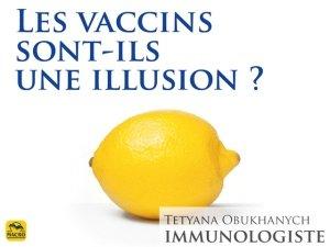 Oui, les vaccins sont la plus belle illusion de la médecine !