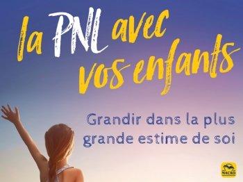 La PNL avec les enfants, la PNL appliquée à l'éducation