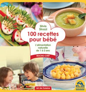 LIVRE 100 recettes pour bébé de Silvia Strozzi