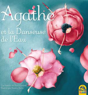 Agathe et la danseuse de l'eau - Macro Junior