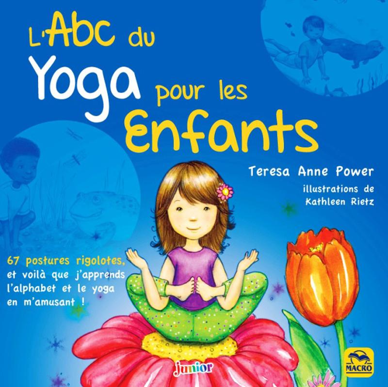 Labc du yoga pour les enfants un livre de teresa anne power chez abc du yoga pour les enfants livre altavistaventures Images