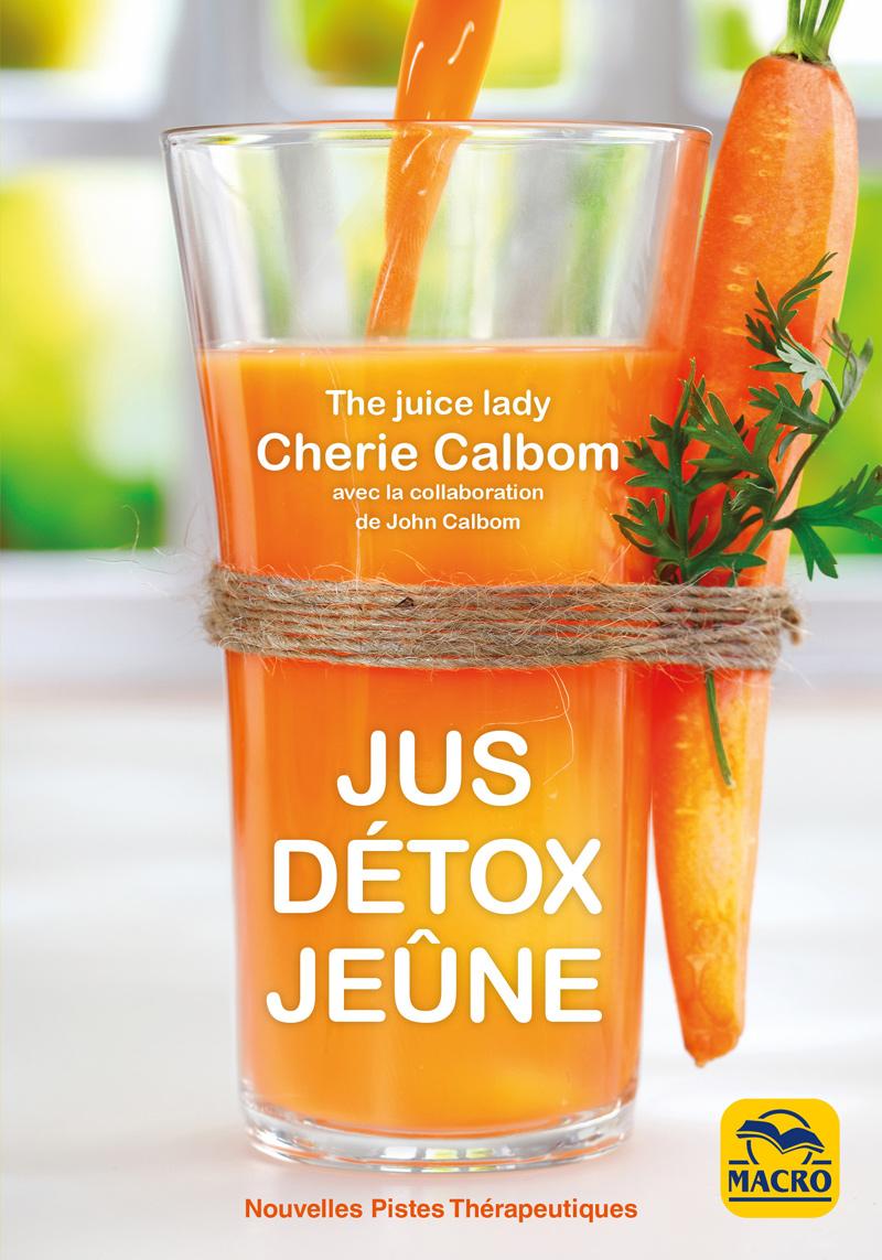 Jus d tox je ne un livre de cherie calbom chez macro for Livre cuisine detox