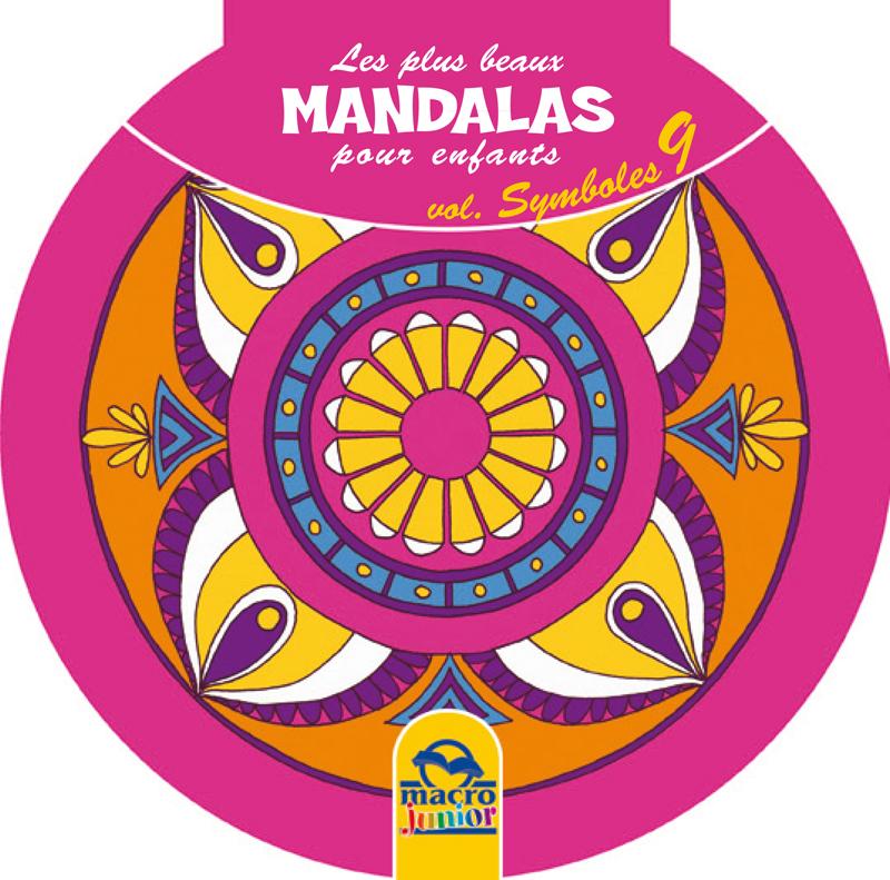 Les plus beaux mandalas pour les enfants cahier de coloriage symboles - Mandala les plus beau du monde ...