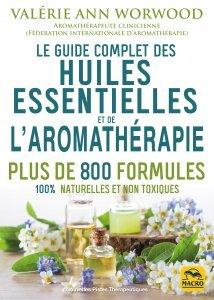 Le guide complet des huiles essentielles et l'aromathérapie - Livre