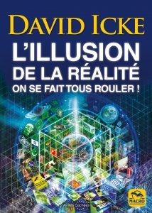 L'illusion de la réalité, on se fait tous rouler ! - Livre