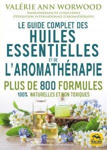 Le guide complet des huiles essentielles et l'aromathérapie (epub) - Ebook