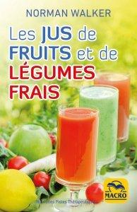 Les jus de fruits et de légumes frais (epub) - Ebook