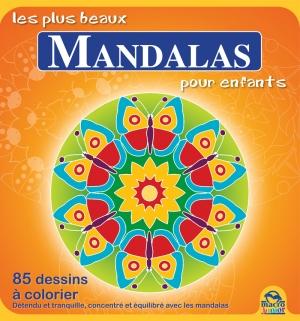 Les plus beaux mandalas pour enfants - 85 dessins à colorier - Livre