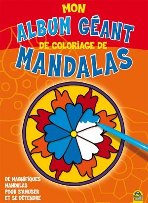 Mon album géant de coloriage de Mandalas - Livre