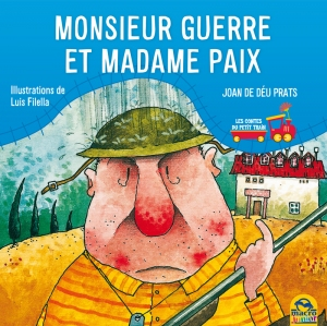 Monsieur Guerre et Madame Paix - Livre