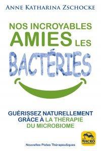 Nos incroyables amies les bactéries (epub)