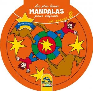 Les plus beaux Mandalas pour les enfants - serie n°1 - Volume Orange -  le cirque - Livre