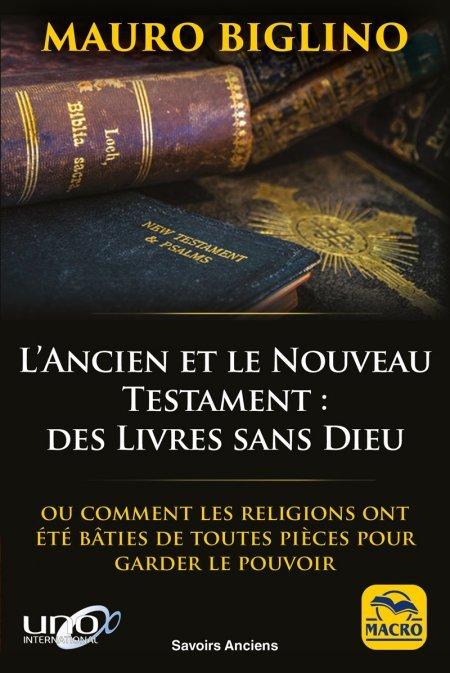 L'Ancien et le Nouveau Testament : des Livres sans Dieu - Livre