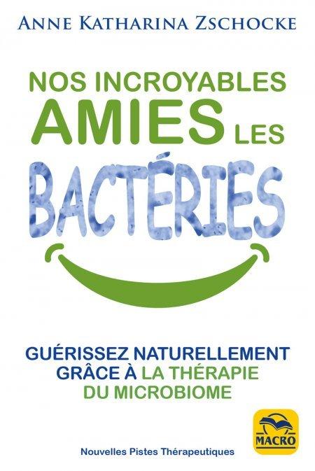 Nos incroyables amies les bactéries - Livre