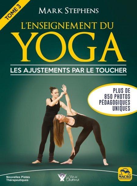 L'enseignement du yoga - Tome 3 - les ajustements par le toucher - Livre