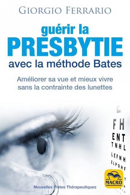 Guérir la presbytie avec la méthode Bates (mise à jour et amplifié) - Livre