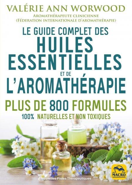 Le guide complet des huiles essentielles et l'aromathérapie (kindle) - Ebook