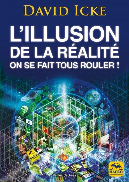 L'illusion de la réalité, on se fait tous rouler ! (kindle) - Ebook
