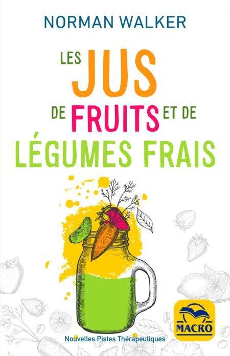 Les jus de fruits et de légumes frais - Livre