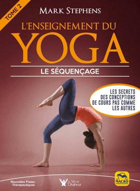 L' Enseignement du Yoga - Tome 2 : le séquençage - Livre