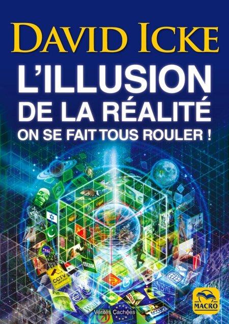 L'illusion de la réalité, on se fait tous rouler ! (epub) - Ebook