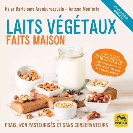 Laits végétaux faits maison (édition augmentée) - Livre